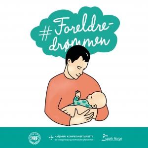 og orgTegning av mann som holder baby, sky med #foreldredrømmenorganisasjonslogoene NRF NKSR og Spafo Norge under